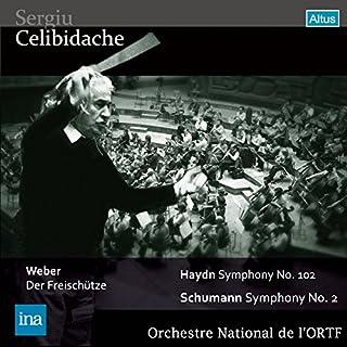 ウェーバー : 歌劇 「魔弾の射手」 序曲 | ハイドン : 交響曲 第102番 | シューマン : 交響曲 第2番 (Weber : Der Freischutze | Haydn : Symphony No.102 | Schumann :...