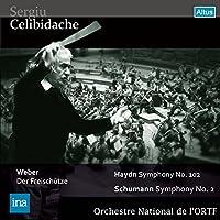 ウェーバー : 歌劇 「魔弾の射手」 序曲 | ハイドン : 交響曲 第102番 | シューマン : 交響曲 第2番 (Weber : Der Freischutze | Haydn : Symphony No.102 | Schumann : Symphony No.2 / Sergiu Celibidache | Orchestre National de l'ORTF)