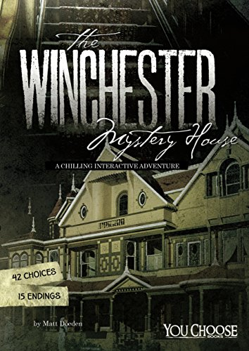 The Winchester Mystery House (You Choose: Haunted Places) by [Matt Doeden]