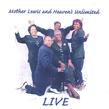 Mother Lewis and Heaven's Unlimited Live