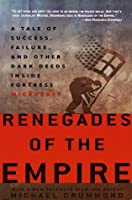 Renegades of the Empire: A Tale of Success, Failure, and Other Dark Deeds Inside Fortress Microsoft
