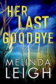Her Last Goodbye (Morgan Dane Book 2) by [Melinda Leigh]