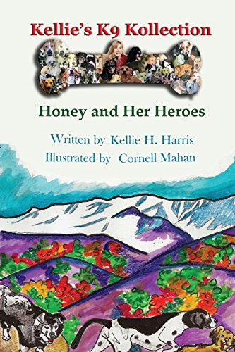 Kellie's K-9 Kollection: Honey and Her Heroes