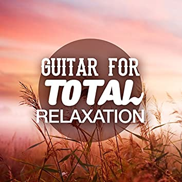 Guitar for Total Relaxation