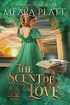 The Scent of Love (The Book of Love 5) by [Meara Platt]