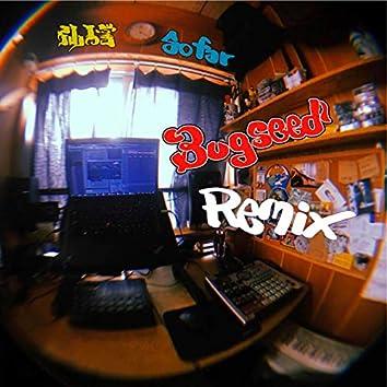 So Far (Bugseed Remix)