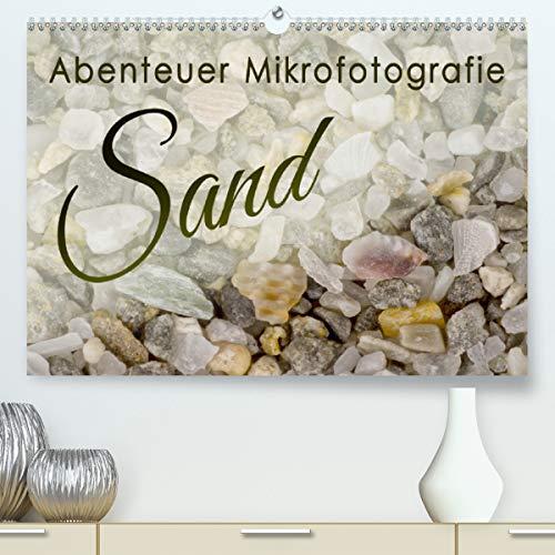 Abenteuer Mikrofotografie Sand (Premium, hochwertiger DIN A2 Wandkalender 2021, Kunstdruck in Hochglanz)