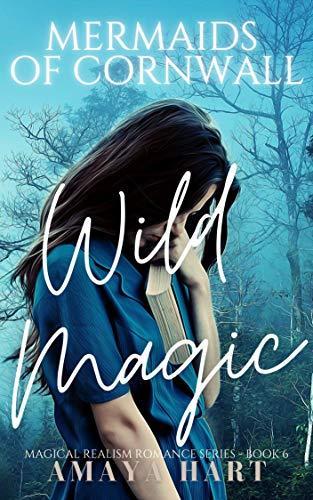Wild Magic (Mermaids of Cornwall Se…