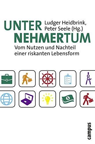 Unternehmertum: Vom Nutzen und Nachteil einer riskanten Lebensform