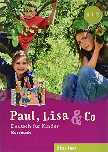 PAUL LISA & CO A1.2 Kursb. (L.alum.): Deutsch für Kinder.Deutsch als Fremdsprache / Kursbuch