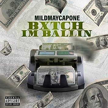 Bitch I'm Balliin
