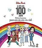 Le défi des 100 jours - Cahier d'exercices pour une vie arc-en-ciel