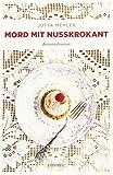 Mord mit Nusskrokant: Kriminalroman (Thekla, Hilde, Wally) - Jutta Mehler