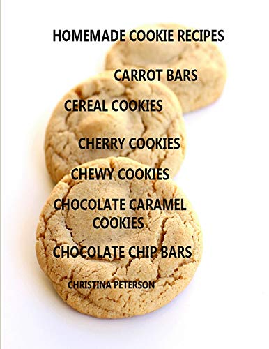 HOMEMADE COOKIE RECIPES, CARROT BARS, CEREAL COOKIES , CHERRY COOKIES, CHEWY COKIES, CHOCOLATE CARAMEL COOKIES, CHOCOLATE CHIP BARS: 32 Titles, ... occasions, Every recipe has space for notes