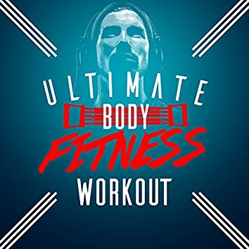 Ultimate Body Fitness Workout