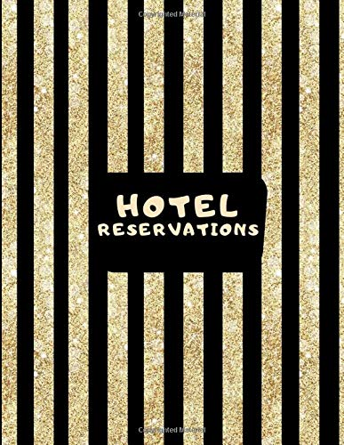 Hotel Reservations: Hotel Room Information Organizer Log Book, Guest House Booking Record Registry, Bed and Breakfast Register Notebook, Guest ... Pages. (Hospitality & Guest Management Log)
