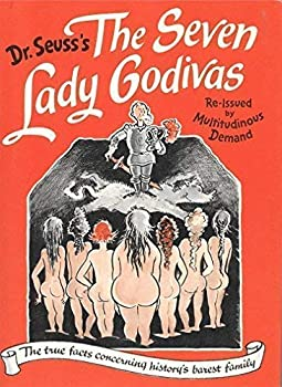 Hardcover The Seven Lady Godivas: The True Facts Concerning History's Barest Family Book
