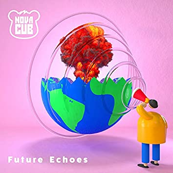 Future Echoes