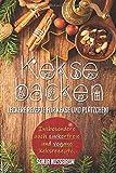 Kekse backen: Leckere Rezepte für Kekse und Plätzchen! Insbesondere auch zuckerfreie und vegane Keksrezepte.