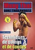 Muay Thai Boxe thaïlandaise, vol 2 :...
