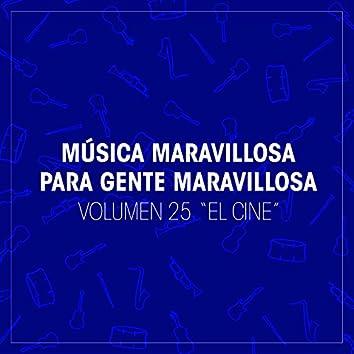 """Musica Maravillosa para Gente Maravillosa. """"El Cine"""" (Vol. 25)"""