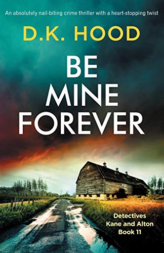 Be Mine Forever: An absolutely nail-biting crime thriller with a heart-stopping twist (Detectives Kane and Alton)