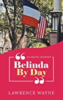 Belinda by Day: An Erotic Journey