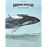 Swaying with Joy: Music Sheet Book, Journal, Notebook, Diary, Log Book, Total 110 Pages, Large 8.5 x 11 inches, Blank Journal, Creative Space to Write Your Thoughts, Soft Cover