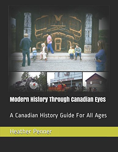 Download Modern History Through Canadian Eyes: A Canadian History Guide For All Ages 1980991863