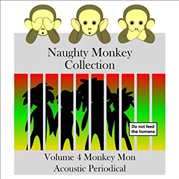 Naughty Monkey Collection Volume 4 Monkey Mon Acoustic Periodical