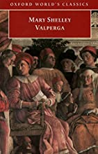 Valperga: or The Life and Adventures of Castruccio, Prince of Lucca