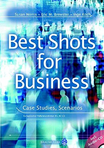 Best Shots for Business. Case Studies, Scenarios (Lernmaterialien)