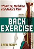 Back Exercise: Stabilize, Mobilize, and Reduce Pain