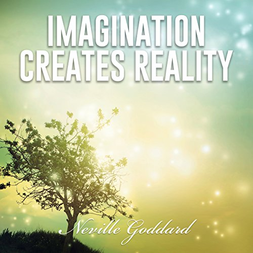 Imagination Creates Reality     Neville Goddard Lectures              By:                                                                                                                                 Neville Goddard                               Narrated by:                                                                                                                                 Dave Wright                      Length: 1 hr and 12 mins     20 ratings     Overall 4.6