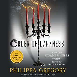 Stormbringers     Order of Darkness, Book 2              Written by:                                                                                                                                 Philippa Gregory                               Narrated by:                                                                                                                                 Nicola Barber                      Length: 8 hrs and 34 mins     1 rating     Overall 4.0