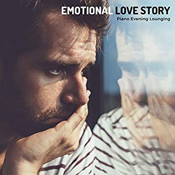Emotional Love Story - Piano Evening Lounging