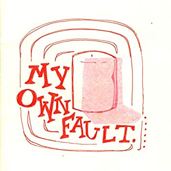My Own Fault