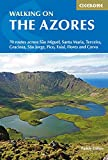 Cicerone Walking on the Azores: 70 Routes Across Sao Miguel, Santa Maria, Terceria, Graciosa, Sao Jorge, Pico, Faial, Flores and Corvo (Cicerone Walking Guides)
