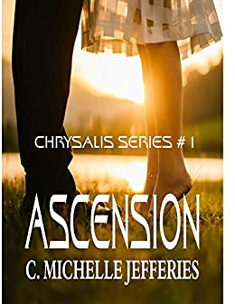 Ascension (Chrysalis Series Book 1) by [C. Michelle Jefferies]