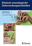 Klinisch-neurologische Untersuchungstechniken - Peter P. Urban