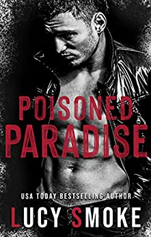 Poisoned Paradise: A Forbidden Romance (Black Heart Romance presents Heaven & Hell) by [Lucy  Smoke]