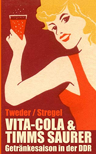 Vita-Cola & Timms Saurer: Getränkesaison in der DDR