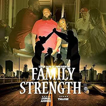 Family Strength (feat. T.Marie)