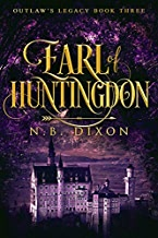 Earl of Huntingdon (Outlaw's Legacy Book 3)