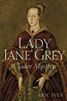 Lady Jane Grey: A Tudor Mystery (Tudor Mysteries)