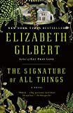 Books that inspire travel:  The Signature of All Things by Elizabeth Gilbert