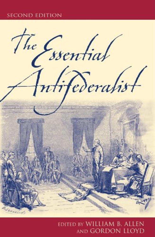 安らぎ重量好きThe Essential Antifederalist (English Edition)