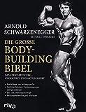 Die große Bodybuilding-Bibel: Das Standardwerk...