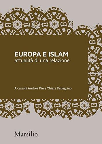 Europa e Islam: attualità di una relazione (Meticciati Vol. 4)