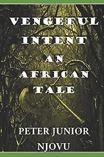 Vengeful Intent: An African Tale